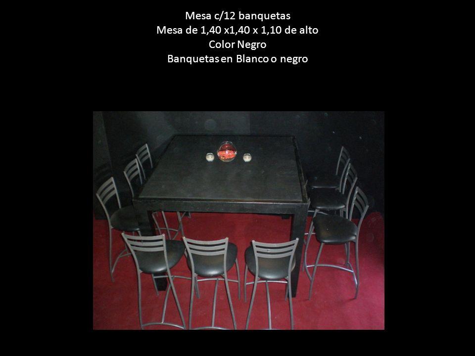 Mesa c/12 banquetas Mesa de 1,40 x1,40 x 1,10 de alto Color Negro Banquetas en Blanco o negro
