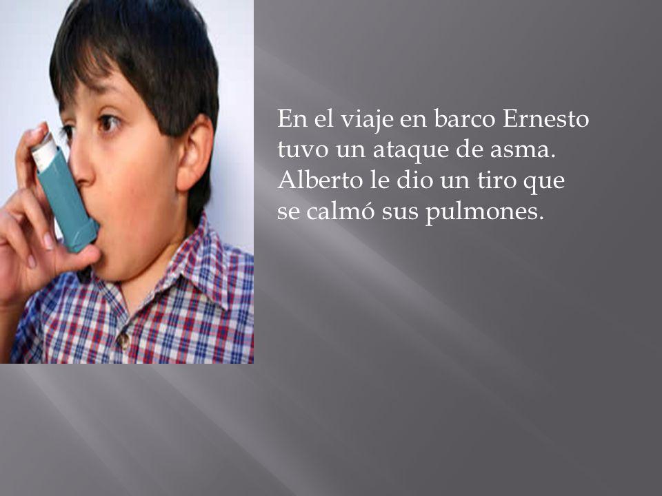 En el viaje en barco Ernesto tuvo un ataque de asma