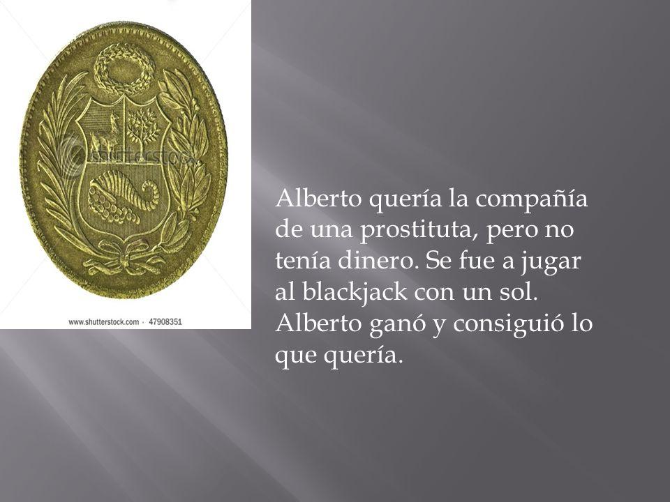 Alberto quería la compañía de una prostituta, pero no tenía dinero