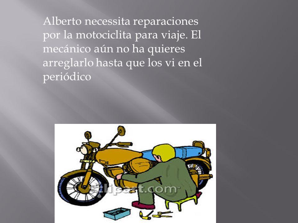 Alberto necessita reparaciones por la motociclita para viaje