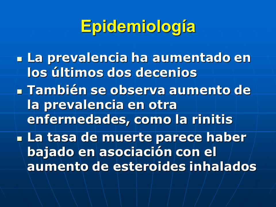 Epidemiología La prevalencia ha aumentado en los últimos dos decenios