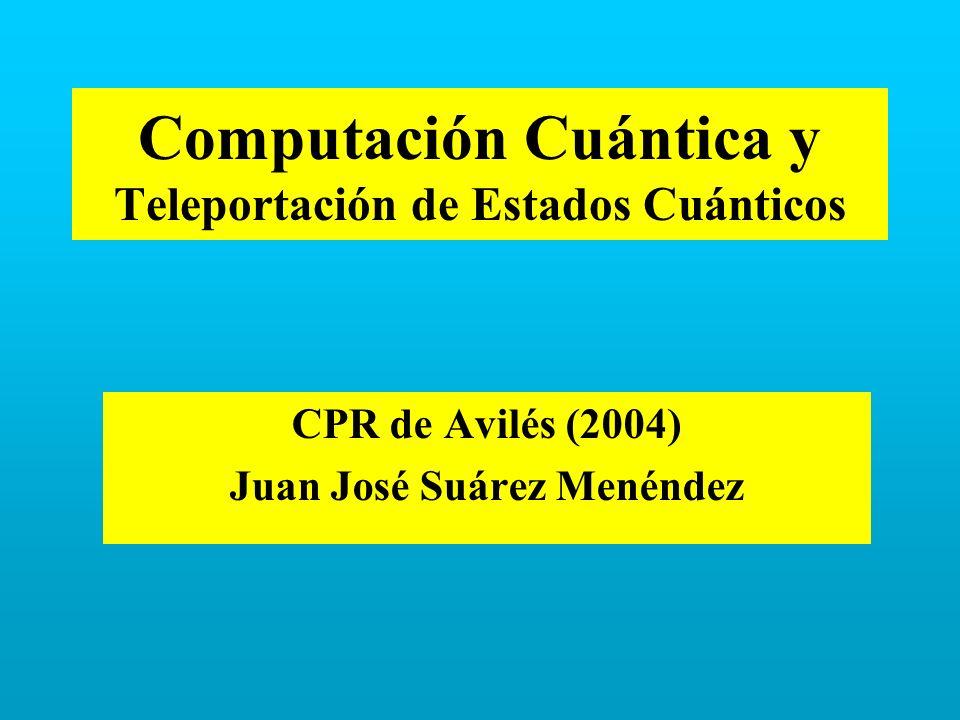 Computación Cuántica y Teleportación de Estados Cuánticos