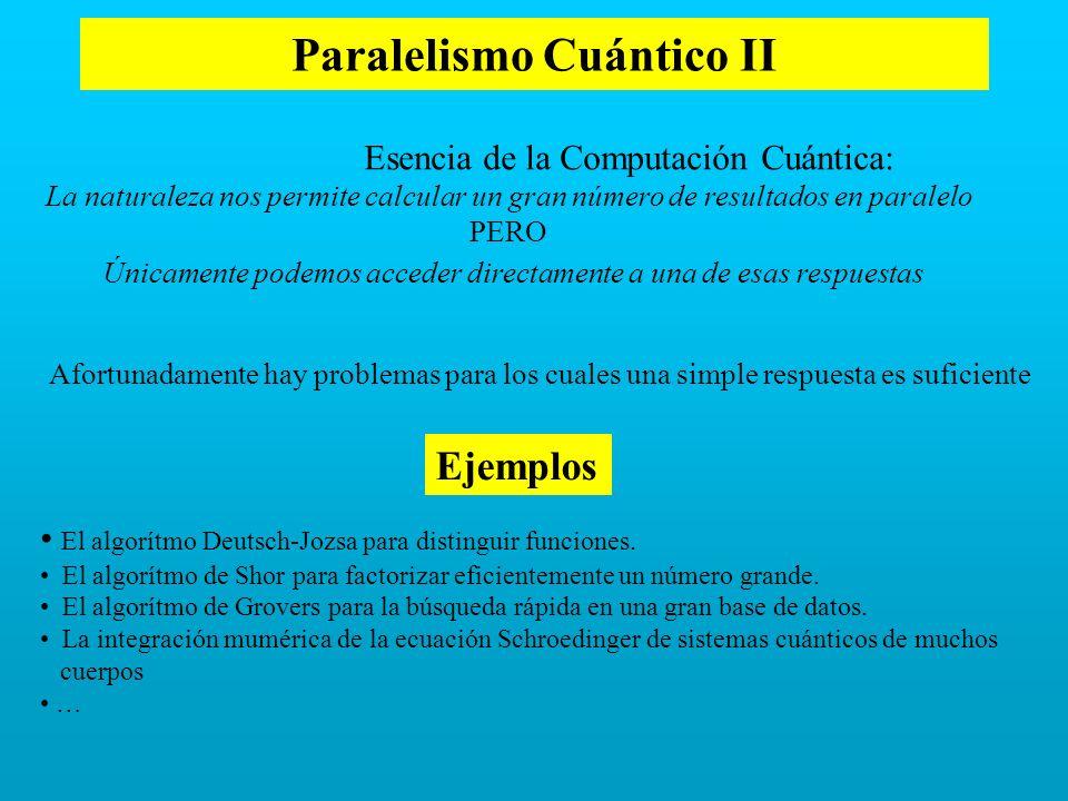 Paralelismo Cuántico II