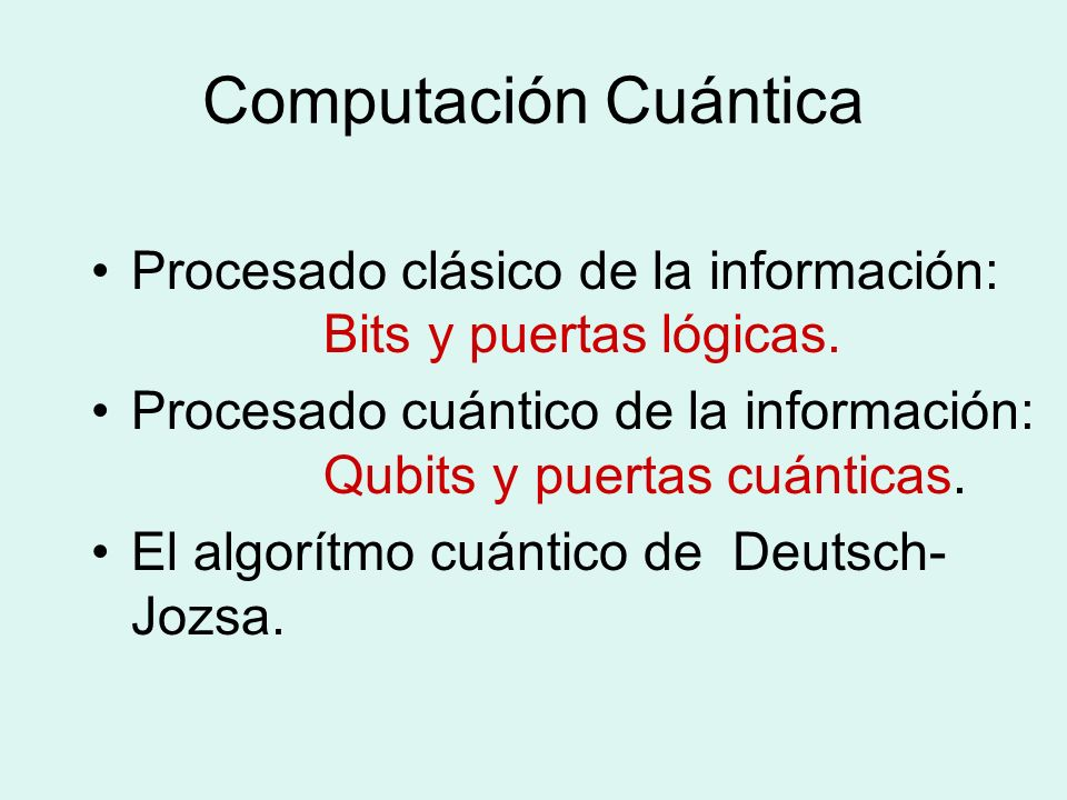 Computación CuánticaProcesado clásico de la información: Bits y puertas lógicas.