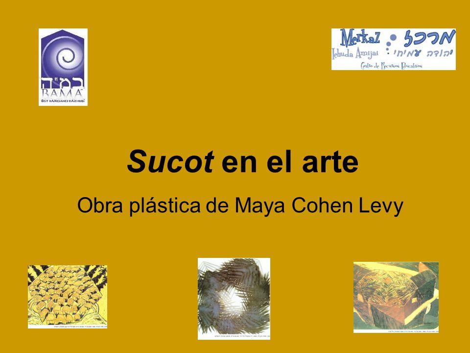 Sucot en el arte Obra plástica de Maya Cohen Levy