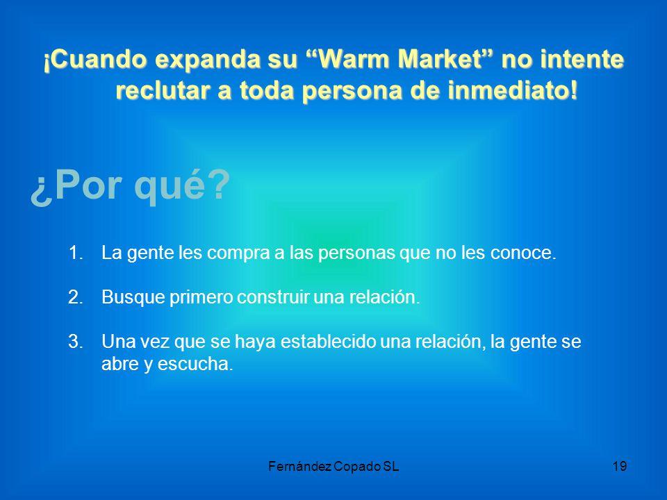 ¡Cuando expanda su Warm Market no intente reclutar a toda persona de inmediato!