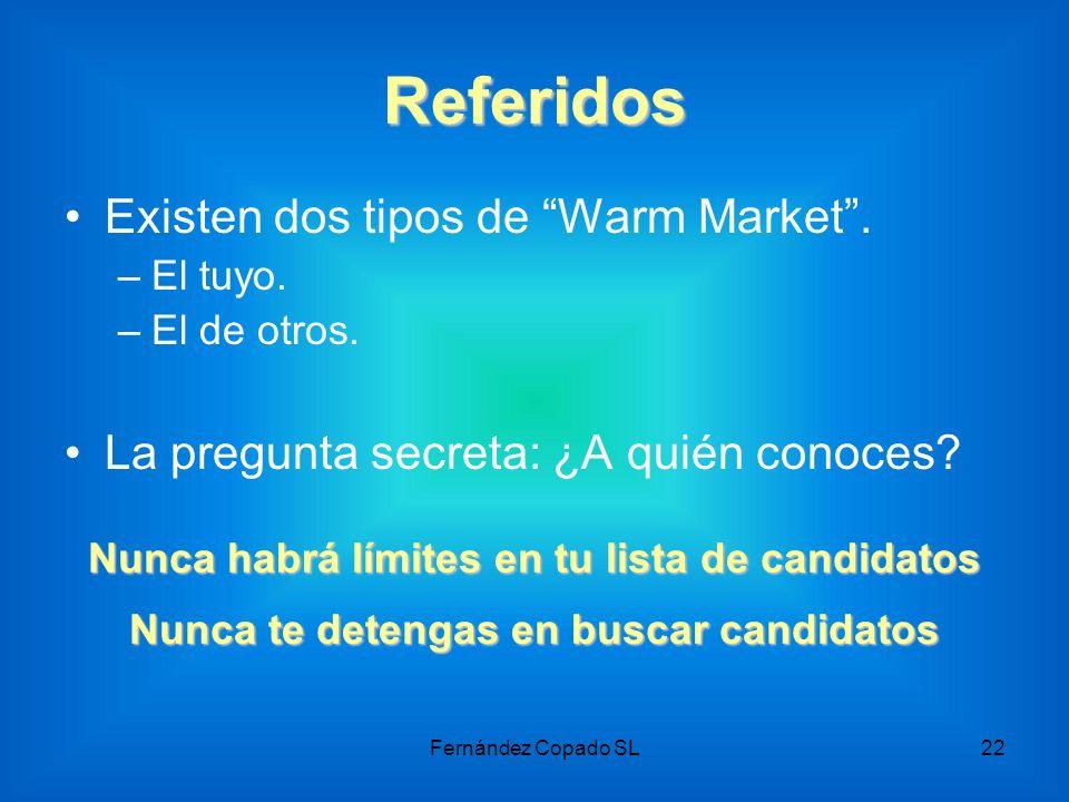Referidos Existen dos tipos de Warm Market .
