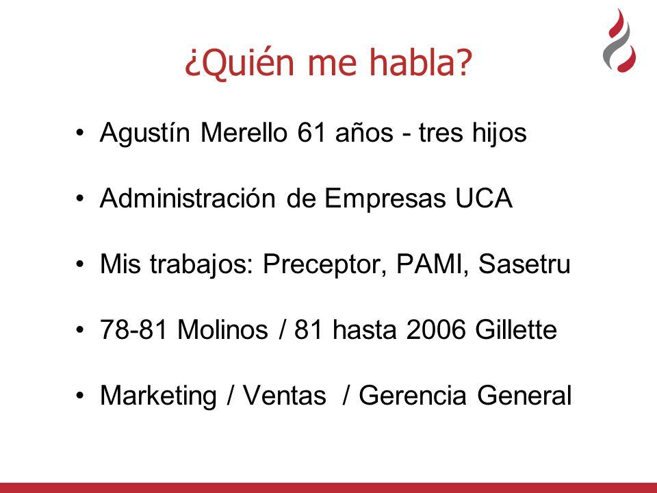 ¿Quién me habla Agustín Merello 61 años - tres hijos