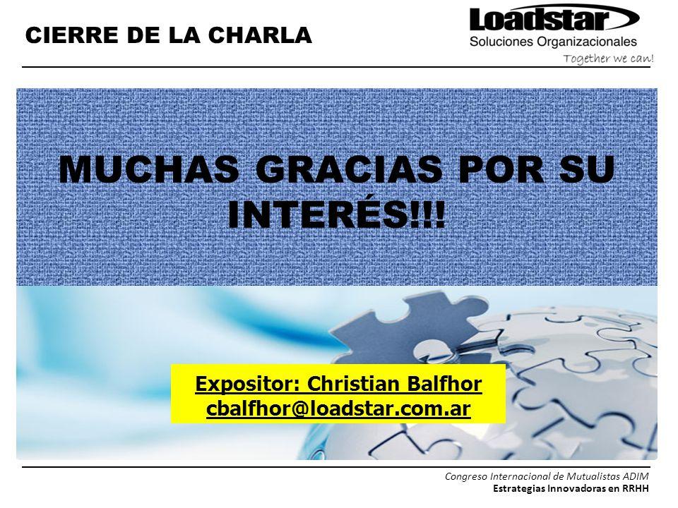 MUCHAS GRACIAS POR SU INTERÉS!!! Expositor: Christian Balfhor