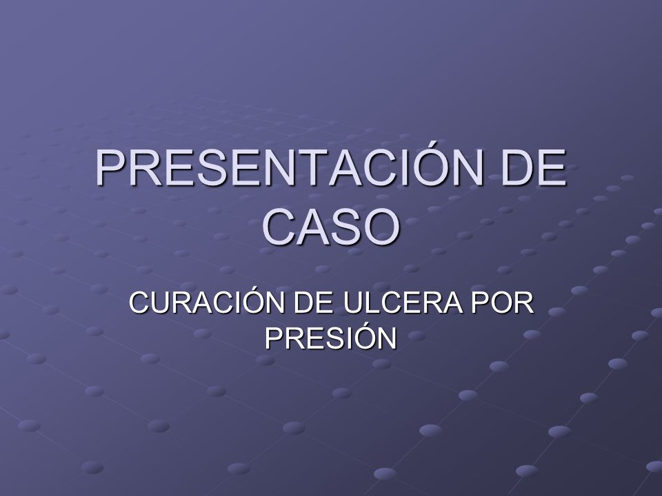 CURACIÓN DE ULCERA POR PRESIÓN