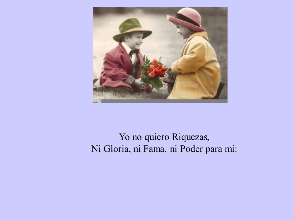 Ni Gloria, ni Fama, ni Poder para mi: