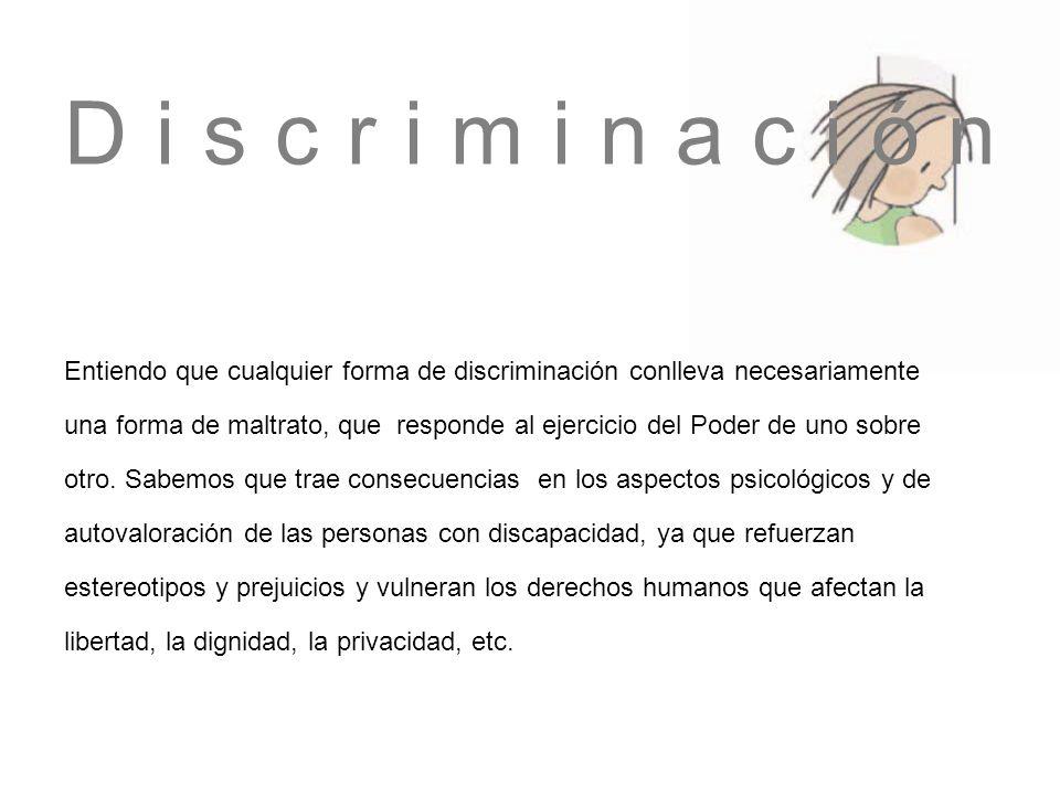 Discriminación Entiendo que cualquier forma de discriminación conlleva necesariamente.