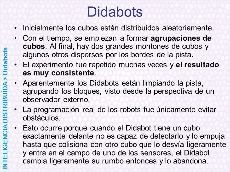 Didabots Inicialmente los cubos están distribuidos aleatoriamente.