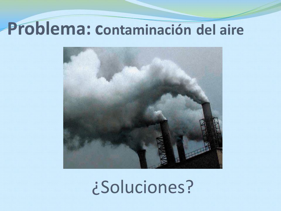 Problema: contaminación del aire
