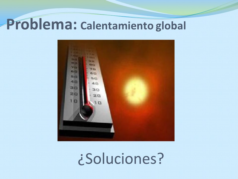 Problema: Calentamiento global