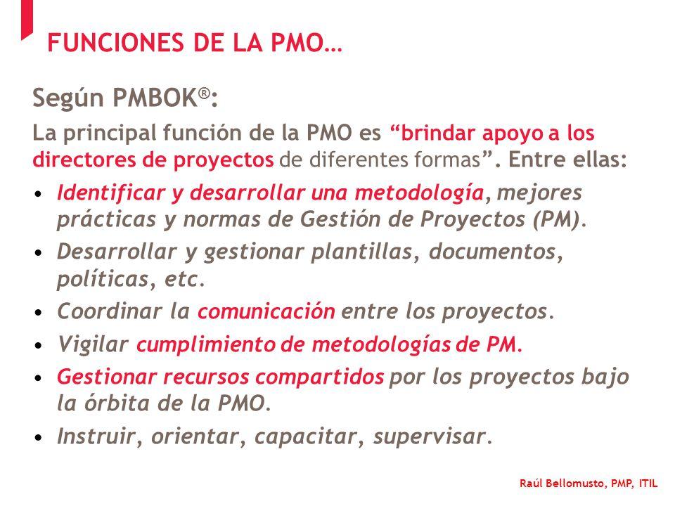 FUNCIONES DE LA PMO… Según PMBOK®: