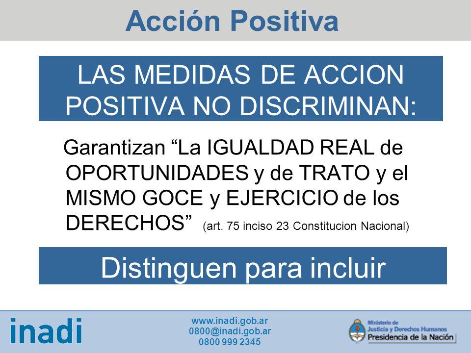 LAS MEDIDAS DE ACCION POSITIVA NO DISCRIMINAN: