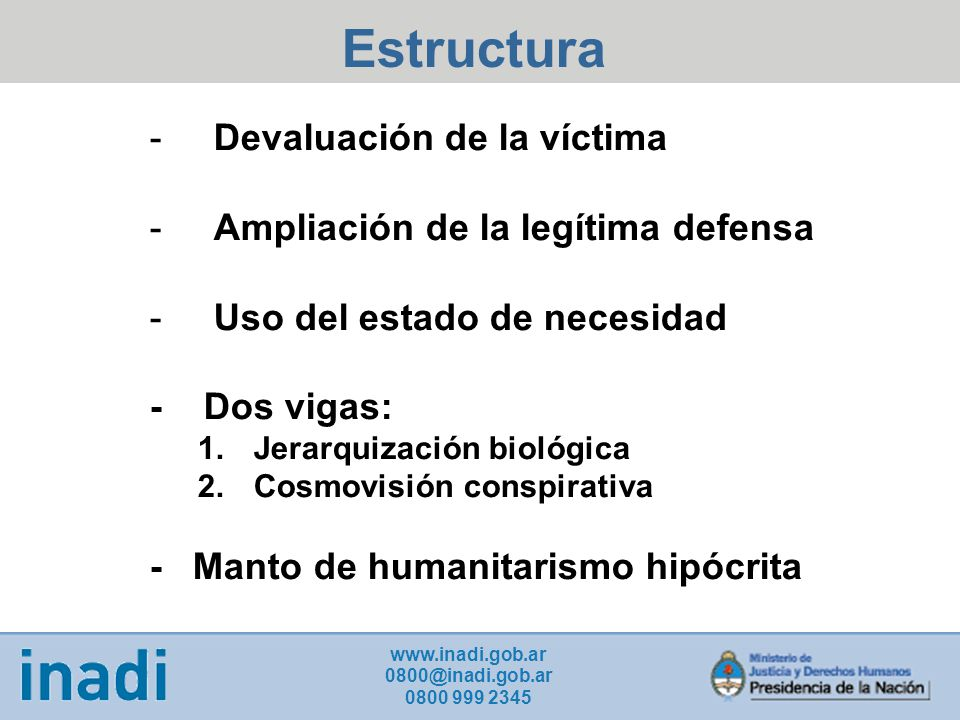 Estructura Devaluación de la víctima Ampliación de la legítima defensa