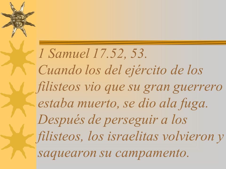 1 Samuel 17.52, 53.