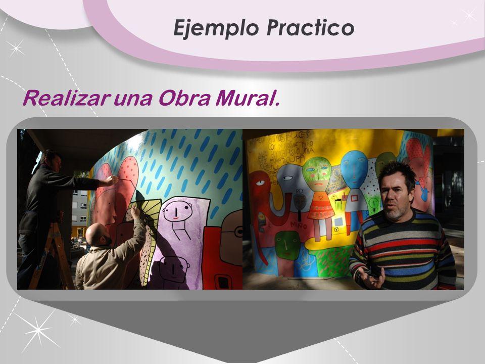 Ejemplo Practico Realizar una Obra Mural.