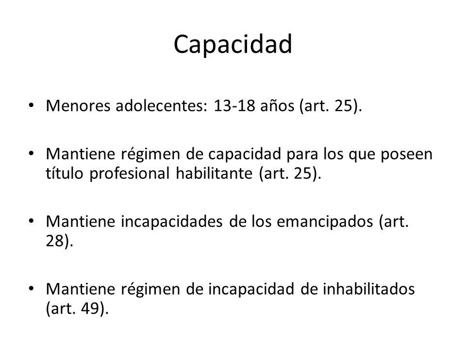 Capacidad Menores adolecentes: 13-18 años (art. 25).