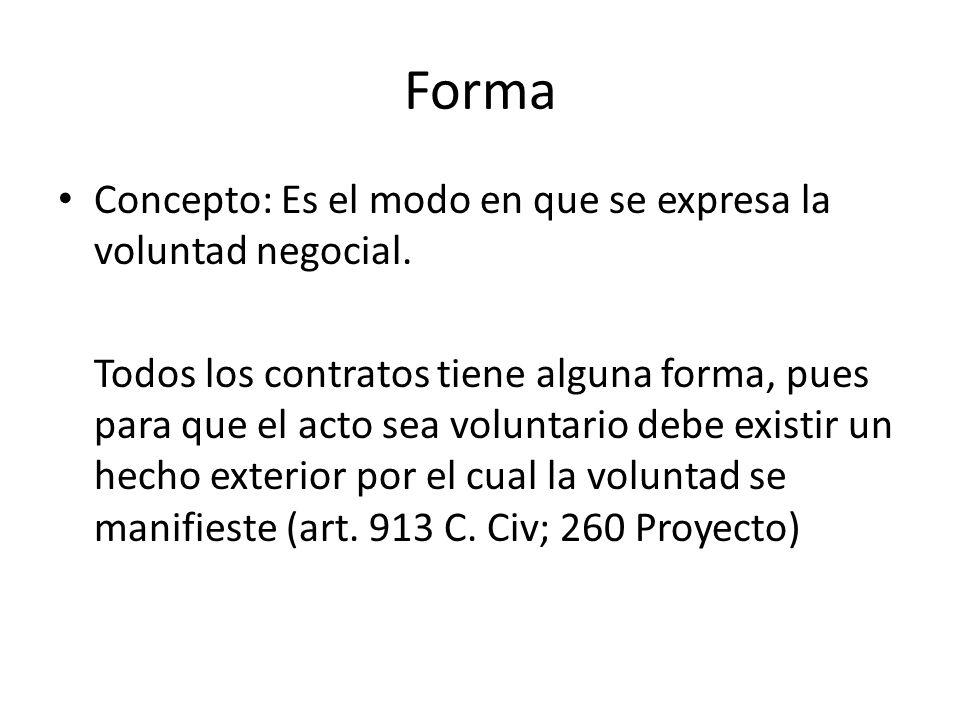 Forma Concepto: Es el modo en que se expresa la voluntad negocial.