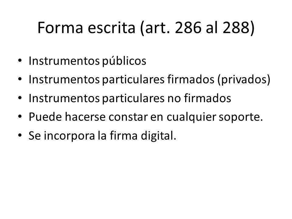Forma escrita (art. 286 al 288) Instrumentos públicos