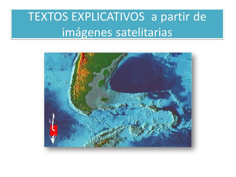 TEXTOS EXPLICATIVOS a partir de imágenes satelitarias