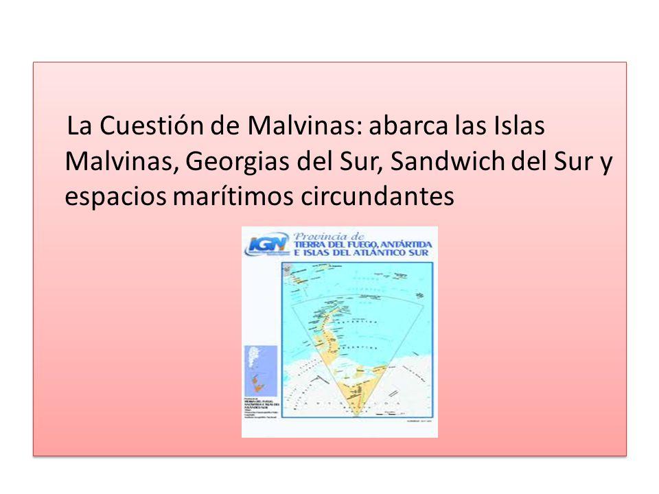 La Cuestión de Malvinas: abarca las Islas Malvinas, Georgias del Sur, Sandwich del Sur y espacios marítimos circundantes