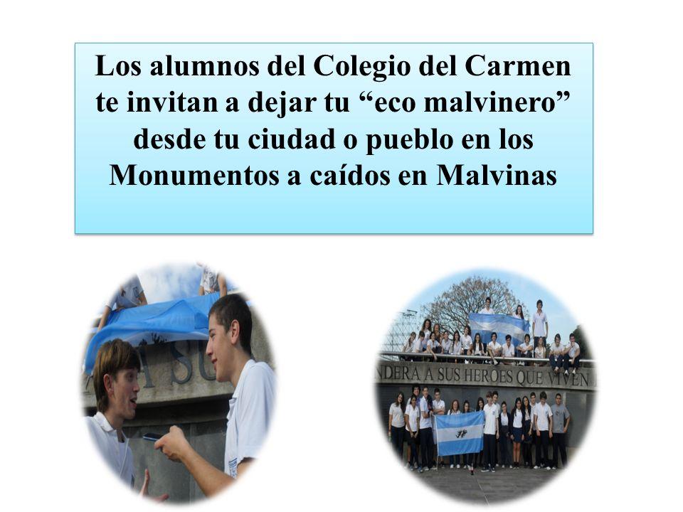 Los alumnos del Colegio del Carmen te invitan a dejar tu eco malvinero desde tu ciudad o pueblo en los Monumentos a caídos en Malvinas