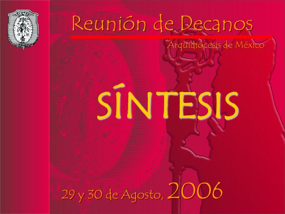 SÍNTESIS Reunión de Decanos 29 y 30 de Agosto, 2006