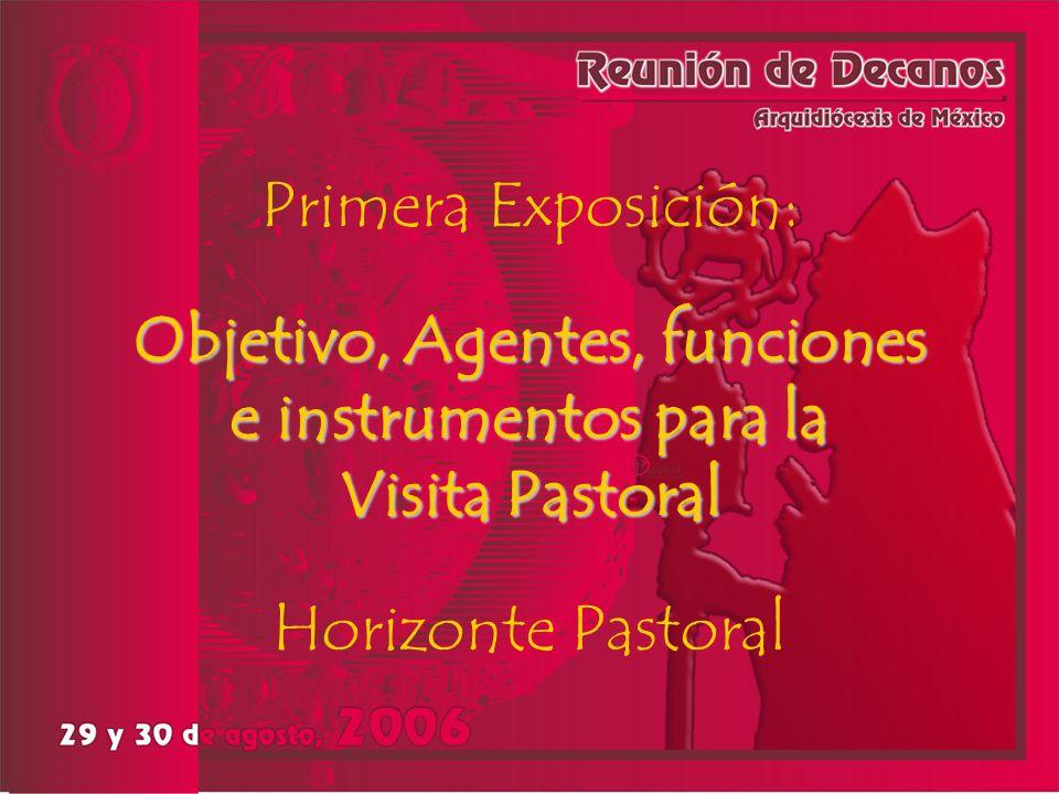 Primera Exposición: Objetivo, Agentes, funciones e instrumentos para la Visita Pastoral Horizonte Pastoral