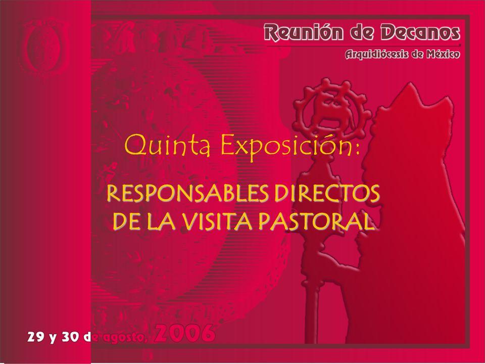 Quinta Exposición: RESPONSABLES DIRECTOS DE LA VISITA PASTORAL
