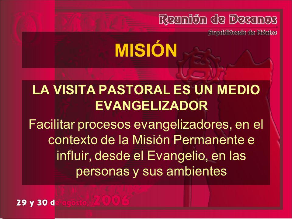 LA VISITA PASTORAL ES UN MEDIO EVANGELIZADOR