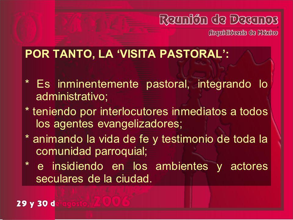 POR TANTO, LA 'VISITA PASTORAL':