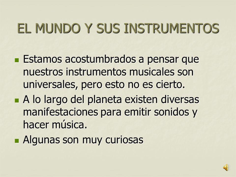 EL MUNDO Y SUS INSTRUMENTOS