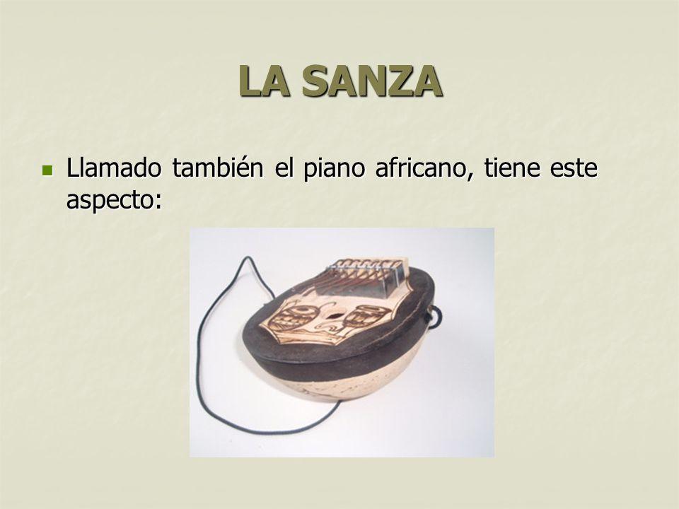 LA SANZA Llamado también el piano africano, tiene este aspecto: