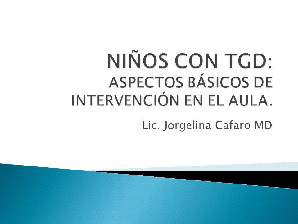 NIÑOS CON TGD: ASPECTOS BÁSICOS DE INTERVENCIÓN EN EL AULA.