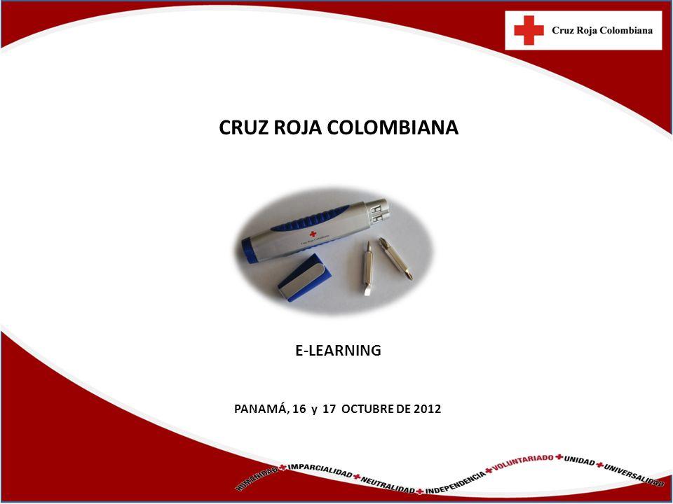 CRUZ ROJA COLOMBIANA E-LEARNING PANAMÁ, 16 y 17 OCTUBRE DE 2012