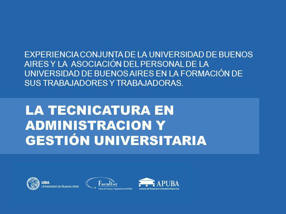 LA TECNICATURA EN ADMINISTRACION Y GESTIÓN UNIVERSITARIA