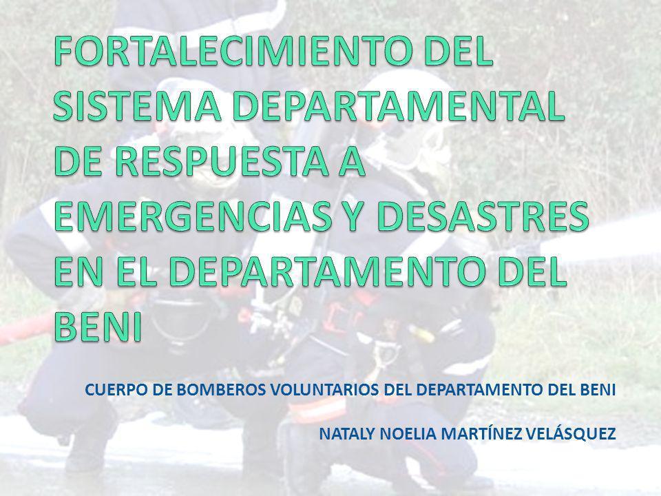 FORTALECIMIENTO DEL SISTEMA DEPARTAMENTAL DE RESPUESTA A EMERGENCIAS Y DESASTRES EN EL DEPARTAMENTO DEL BENI