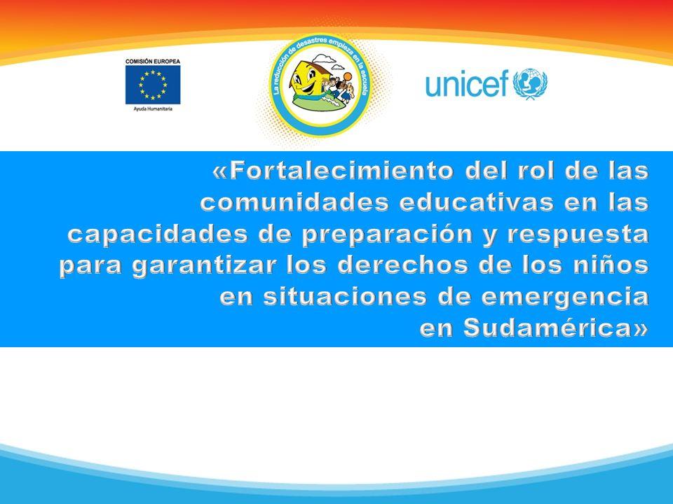 «Fortalecimiento del rol de las comunidades educativas en las capacidades de preparación y respuesta para garantizar los derechos de los niños en situaciones de emergencia en Sudamérica»