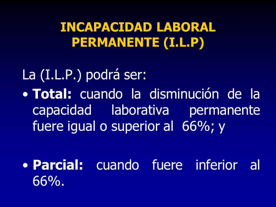 INCAPACIDAD LABORAL PERMANENTE (I.L.P)