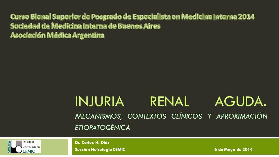 Dr. Carlos H. Diaz Sección Nefrología CEMIC 6 de Mayo de 2014