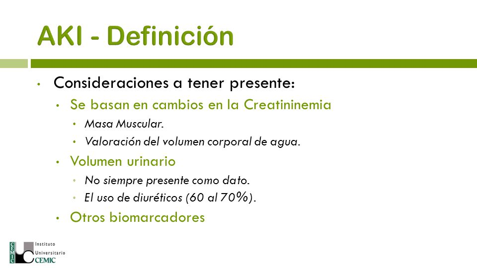 AKI - Definición Consideraciones a tener presente: