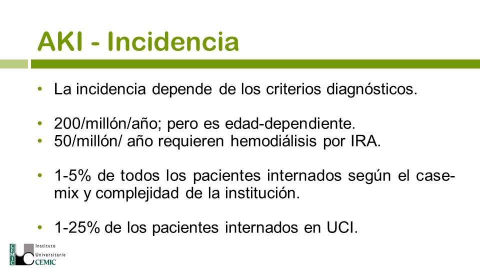 AKI - Incidencia La incidencia depende de los criterios diagnósticos.
