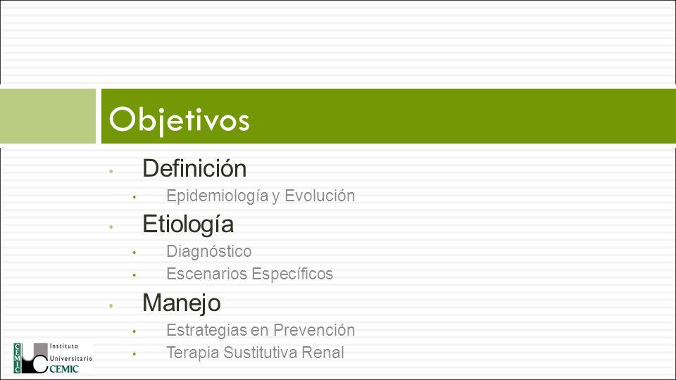 Objetivos Definición Etiología Manejo Epidemiología y Evolución