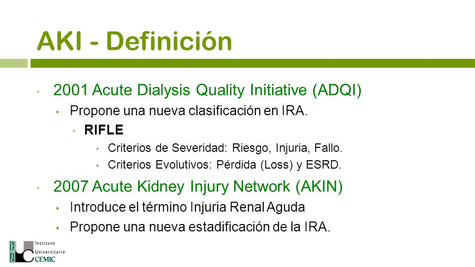 AKI - Definición 2001 Acute Dialysis Quality Initiative (ADQI)