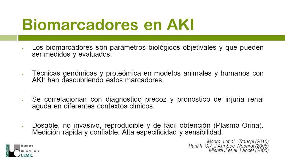 Biomarcadores en AKI Los biomarcadores son parámetros biológicos objetivales y que pueden ser medidos y evaluados.