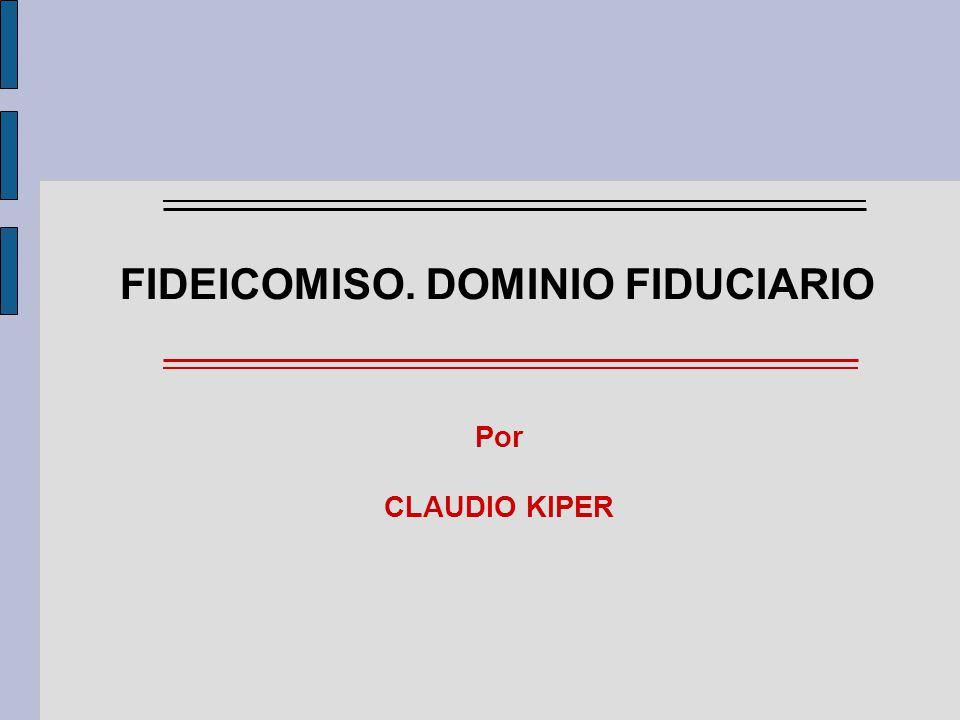 FIDEICOMISO. DOMINIO FIDUCIARIO